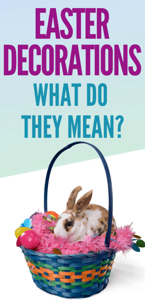 Easter Decorations:  What do they mean?
