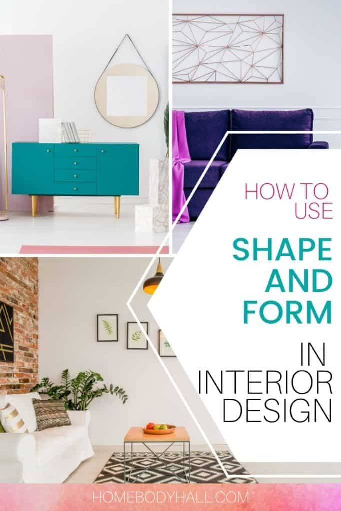 How to use Shape and Form in Interior Design