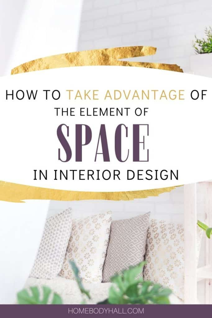 How to Take Advantage of the Element of Space in Interior Design