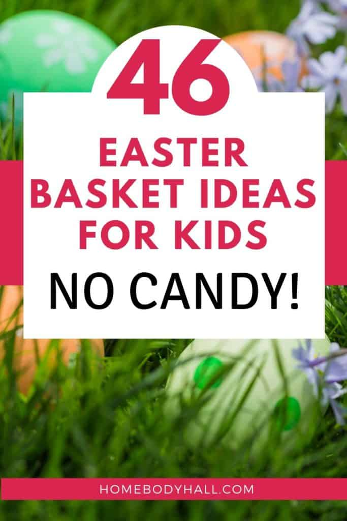 46 Easter Basket Ideas for Kids No Candy!