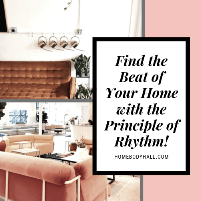 Find the Beat of Your Home with the Principle of Rhythm