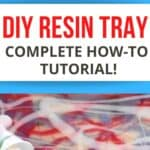 DIY Resin Tray Complete How-to Tutorial