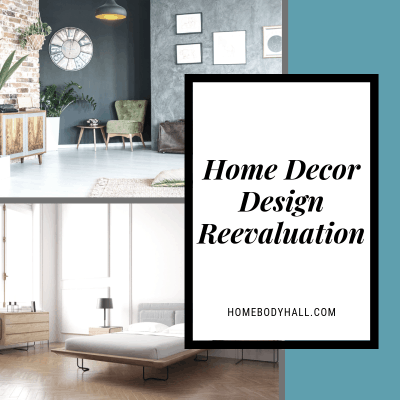 Home Decor Design Reevaluation