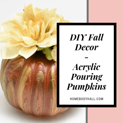 DIY Fall Decor Acrylic Pouring Pumpkins
