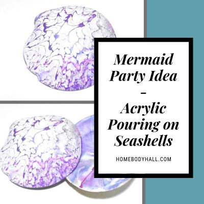 Mermaid Party Idea Acrylic Pouring on Seashells