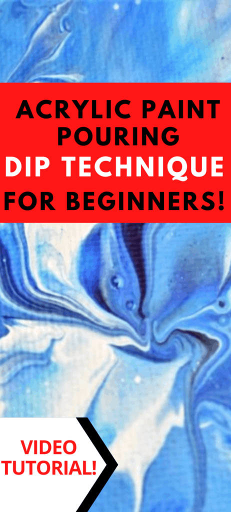 Acrylic Paint Pouring Dip Technique for Beginners