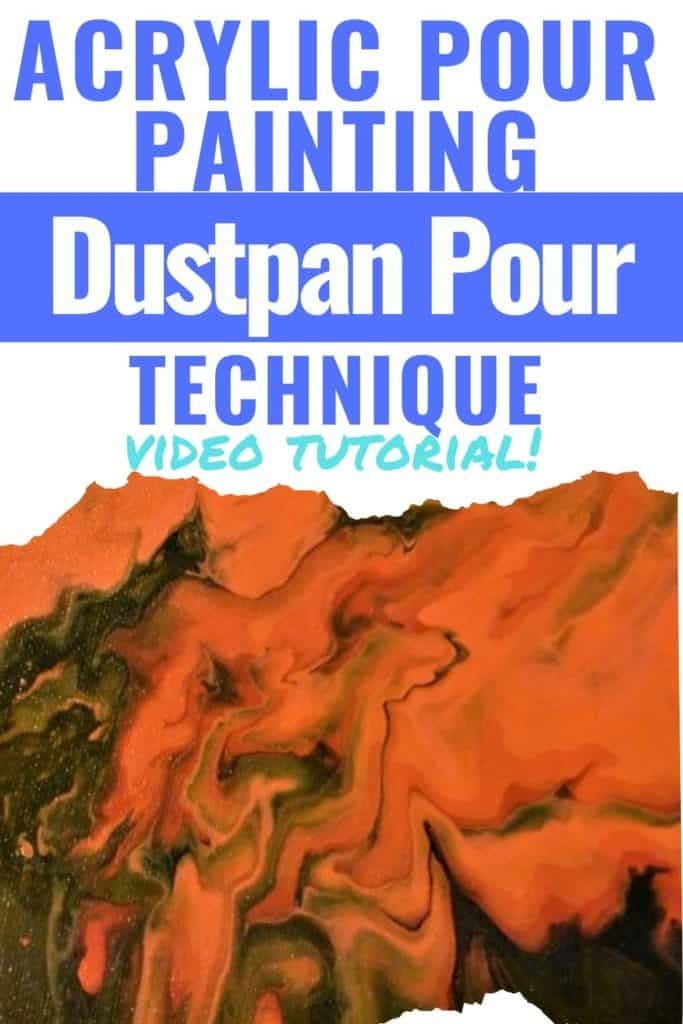 Acrylic Paint Pouring Dustpan Pour Technique Video Tutorial