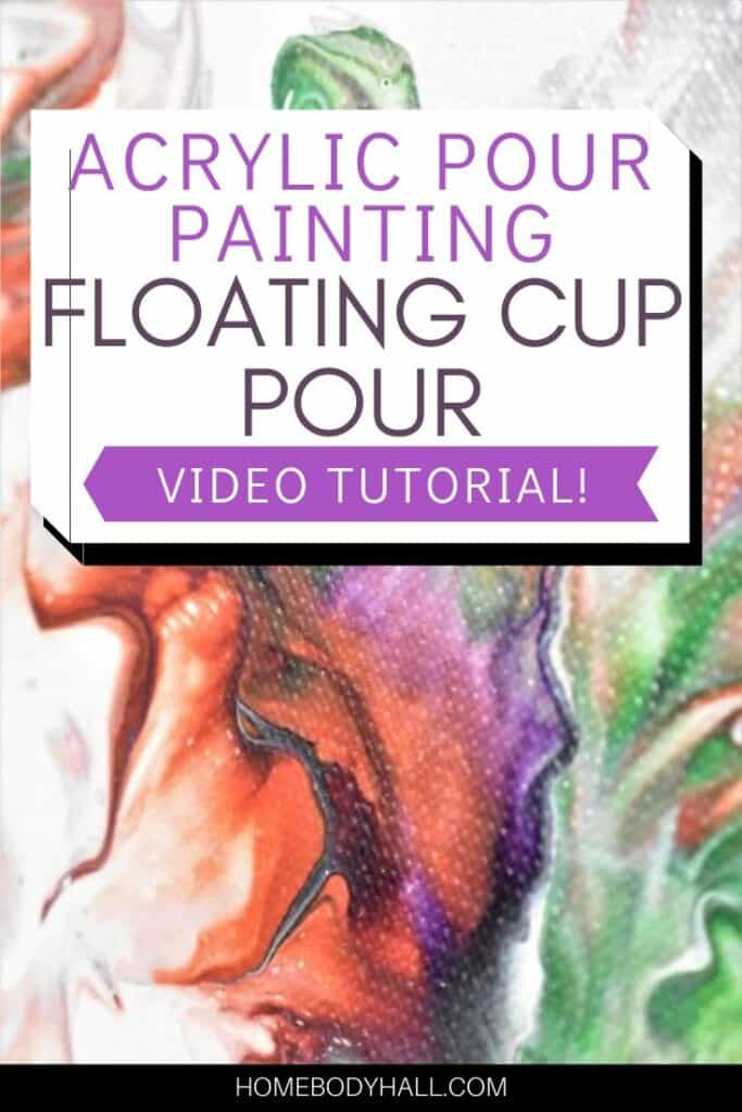 Acrylic Paint Pouring Floating Cup Pour Video Tutorial