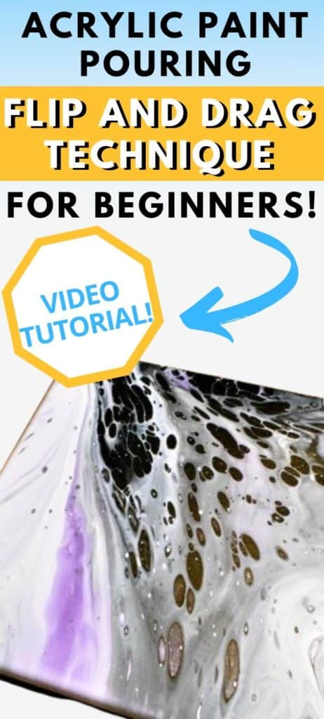 Acrylic Paint Pouring Flip and Drag Technique for Beginners