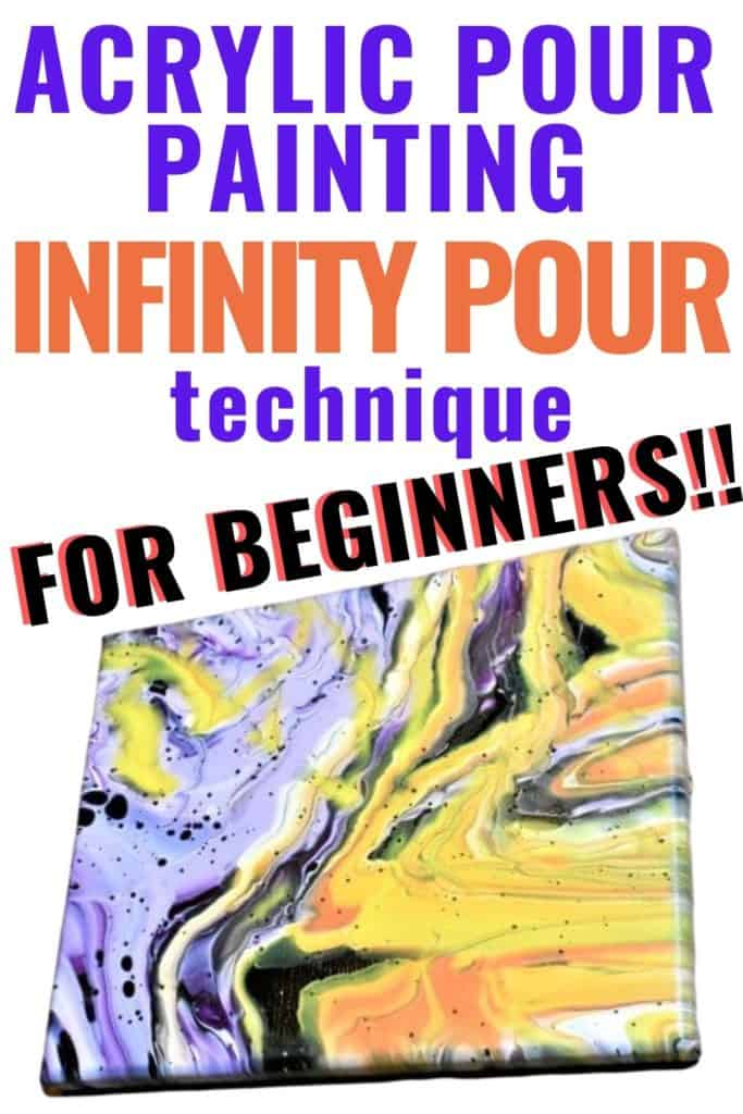Acrylic Paint Pouring Infinity Pour Technique for Beginners