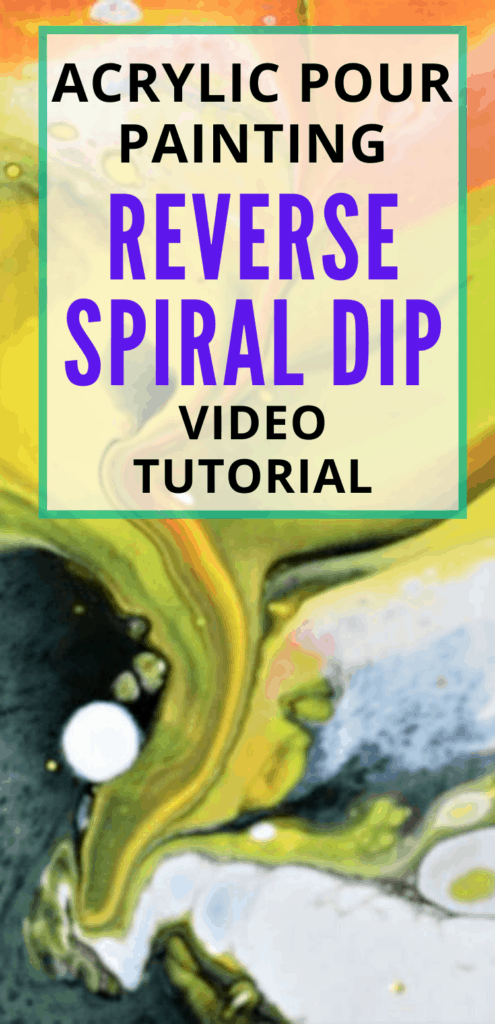 Acrylic Paint Pouring Reverse Spiral Dip Video Tutorial