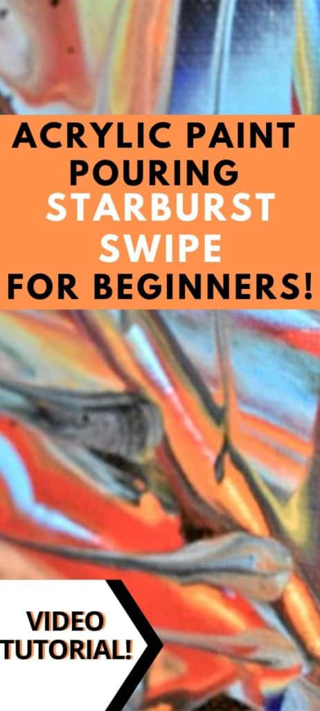Acrylic Paint Pouring for Beginners Starburst Swipe