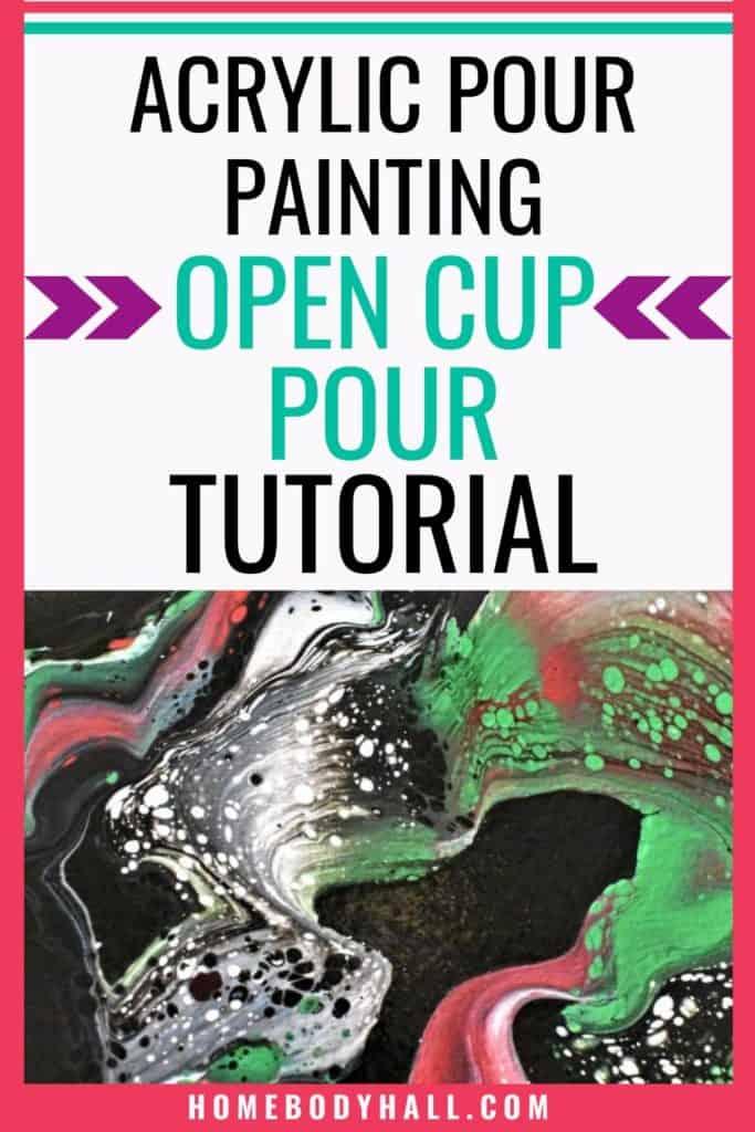 Acrylic Pour Painting Open Cup Pour Tutorial