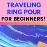 Acrylic Pour Painting Traveling Ring Pour for Beginners! Video Tutorial!