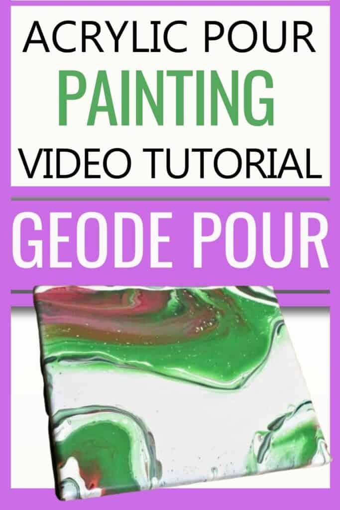 Acrylic Pour Painting Video Tutorial Geode Pour