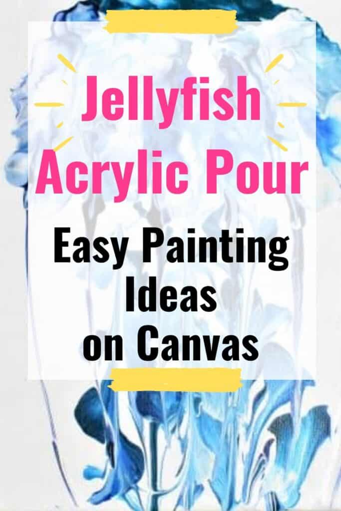 Jellyfish Acrylic Pour Easy Painting Ideas on Canvas