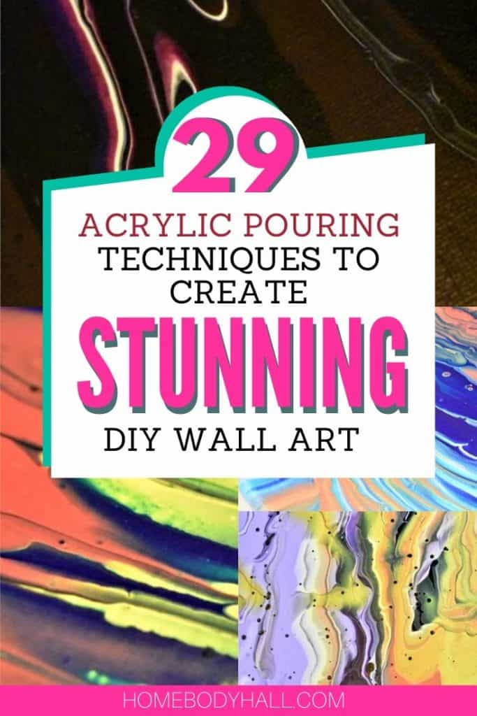 29 Acrylic Pouring Techniques to Create Stunning DIY Wall Art