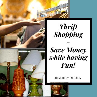 Thrift Shopping - Save Money while having Fun!