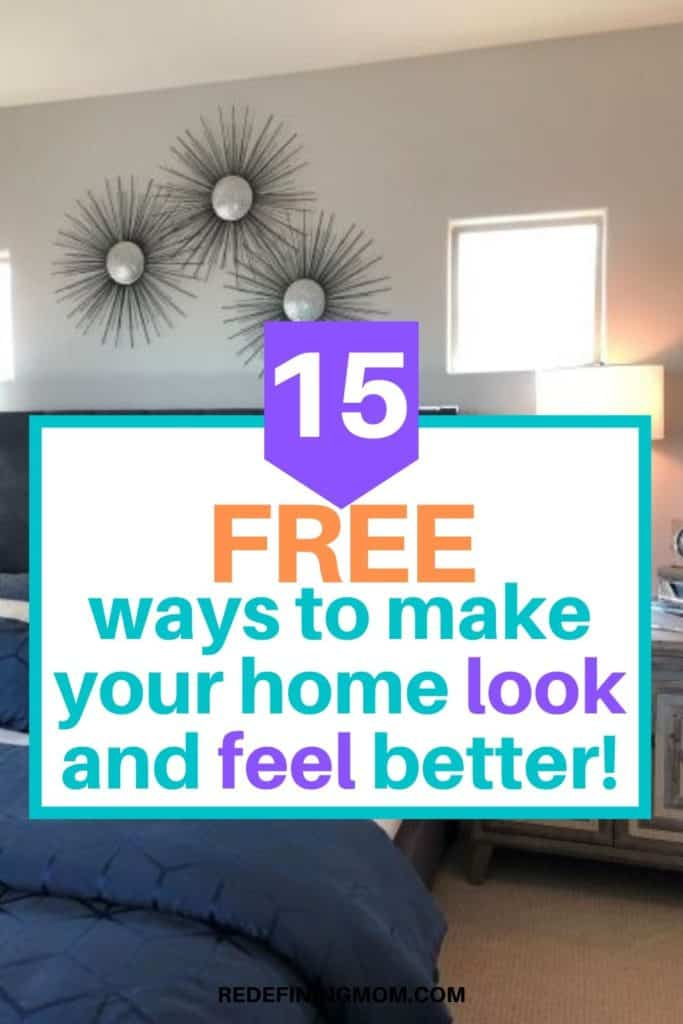 15 FREE Ways to Make your Home Look and Feel Better