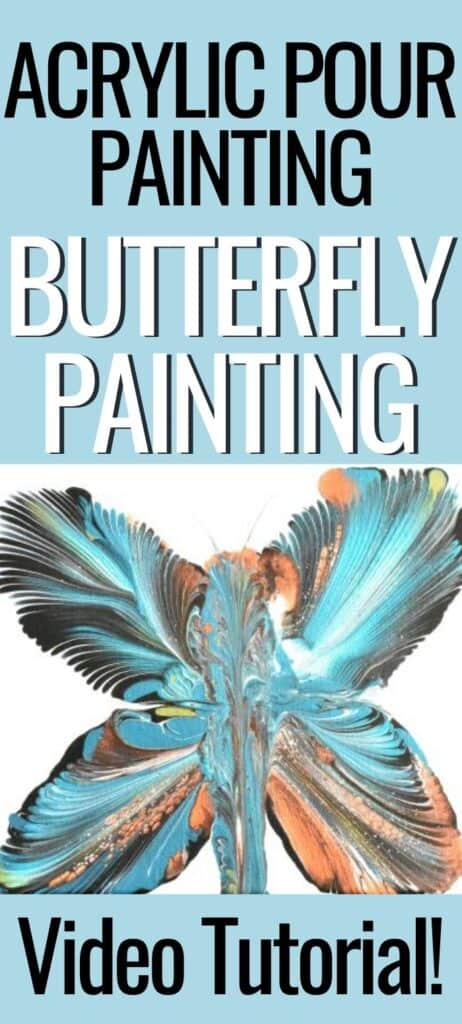 Acrylic Paint Pouring Butterfly Painting Video Tutorial