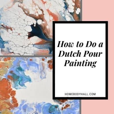 How to Do a Dutch Pour Painting