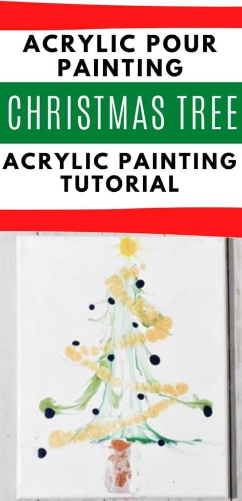 Acrylic Paint Pouring Christmas Tree Acrylic Painting Tutorial