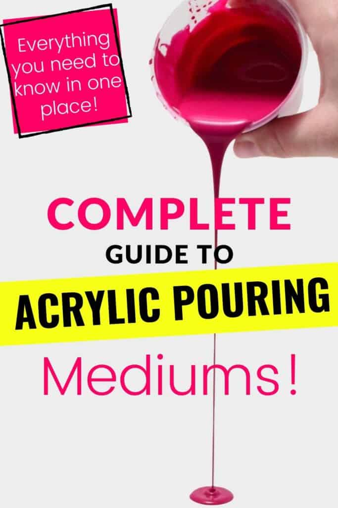 Complete Guide to Acrylic Pouring Mediums