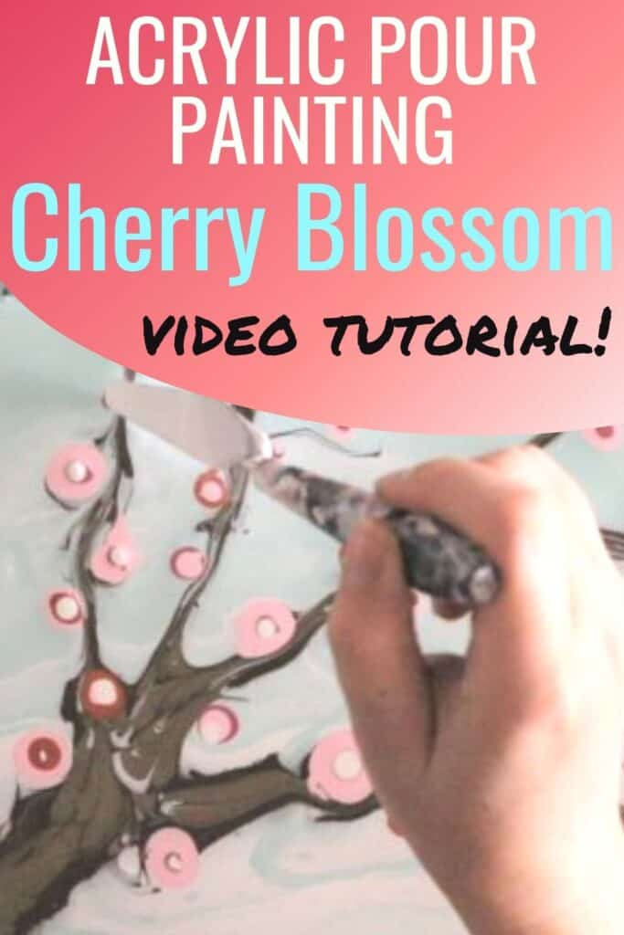 Acrylic Paint Pouring Cherry Blossom Video Tutorial!
