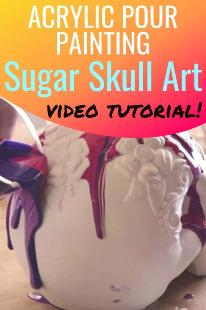 Acrylic Pour Painting Sugar Skull Art Video Tutorial