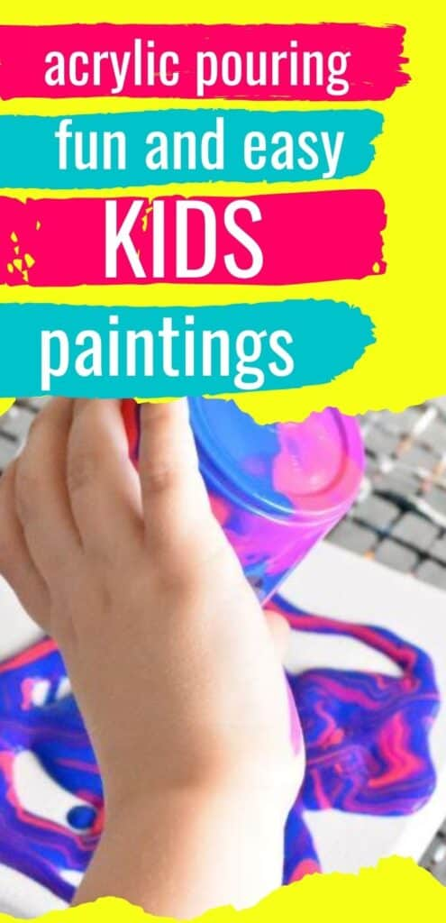 Acrylic Pouring Fun and Easy Kids Paintings