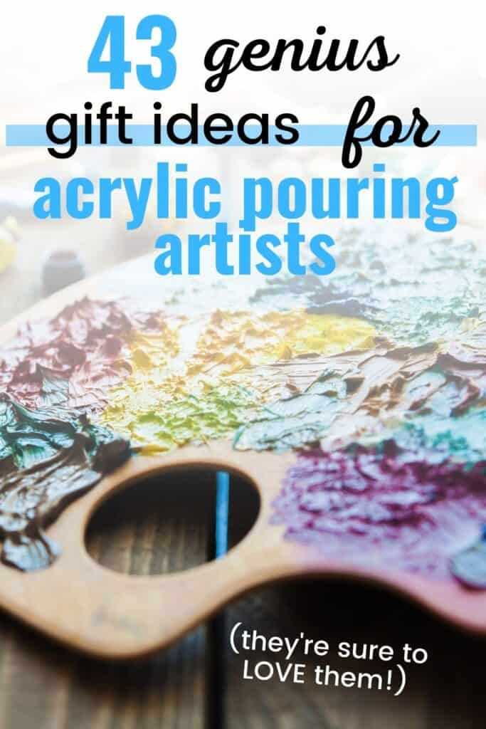 43 Genius Gift Ideas for Acrylic Pouring Artists