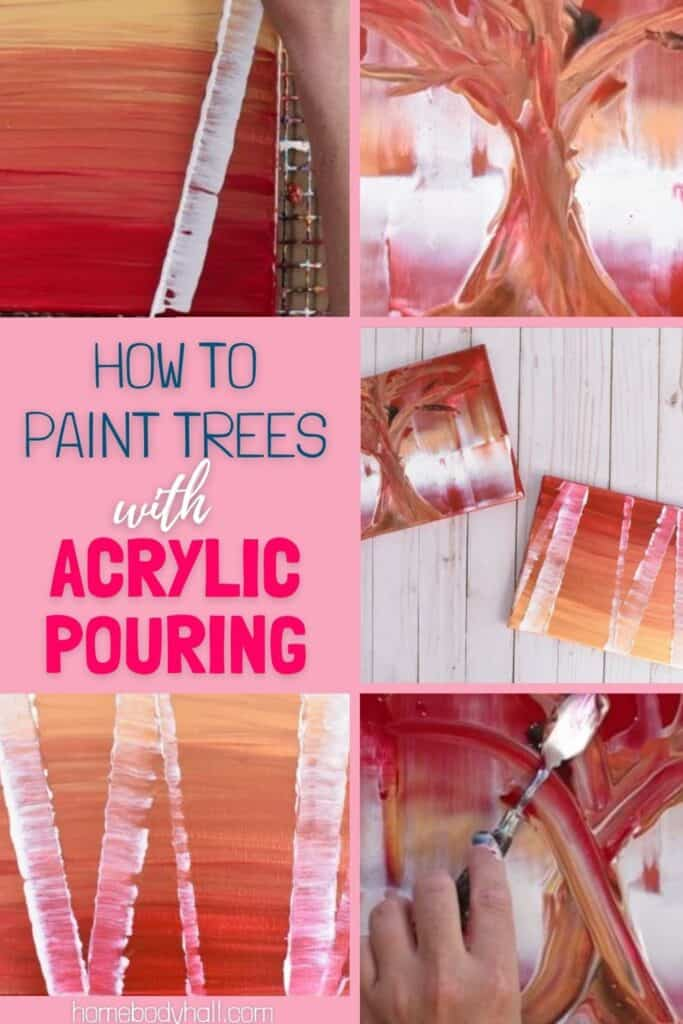 How to Paint Trees with Acrylic Pouring